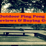3 Best Outdoor Ping Pong Table [2020] – Reviews & Buying Guide